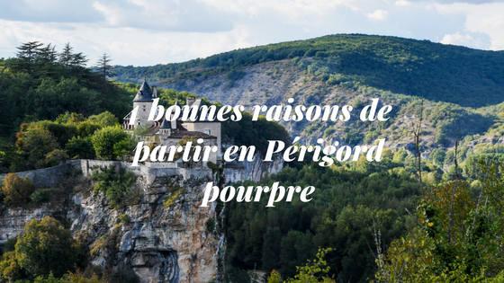 4 bonnes raisons de partir en Périgord pourpre - Domaine de l'Ô